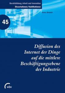 Cover: Diffusion des Internet der Dinge auf die mittlere Beschäftigungsebene der Industrie