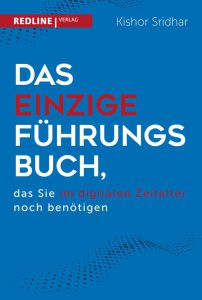 Buchcover - Das einzige Führungsbuch, das Sie in der digitalen Zeit noch benötigen.